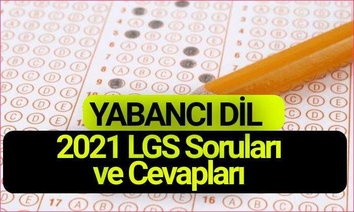 2021 LGS Cevaplari Yabanci Dil
