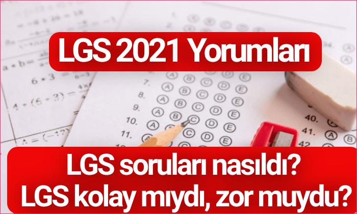 LGS 2021 Yorumları