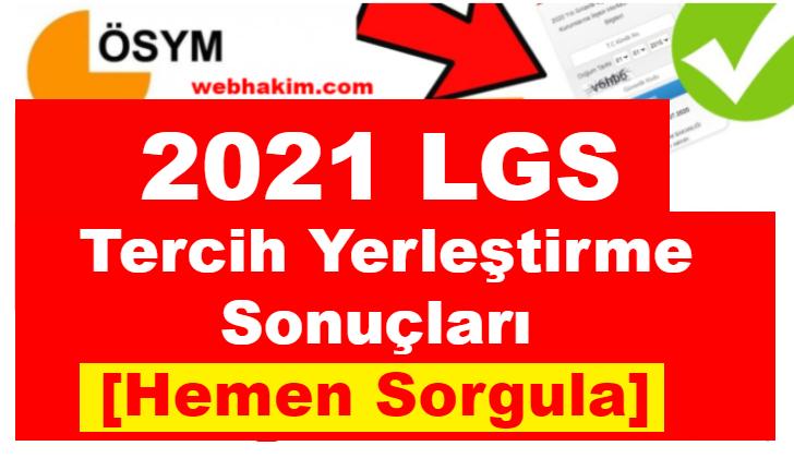 2021 LGS Tercih Yerlestirme Sonuclari