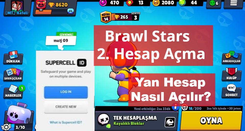 Brawl Stars 2. Hesap Acma