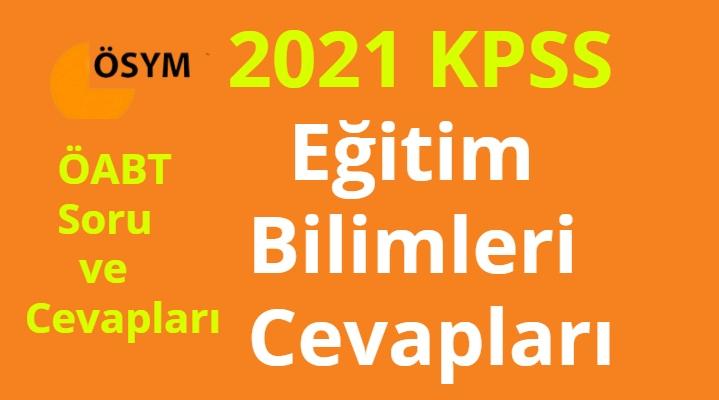 2021 KPSS Egitim Bilimleri Cevaplari